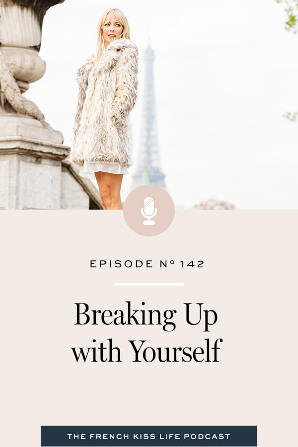 Breaking Up with Yourself - French Kiss Life