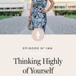 How to start thinking highly of yourself in a way that also embraces your human imperfection.