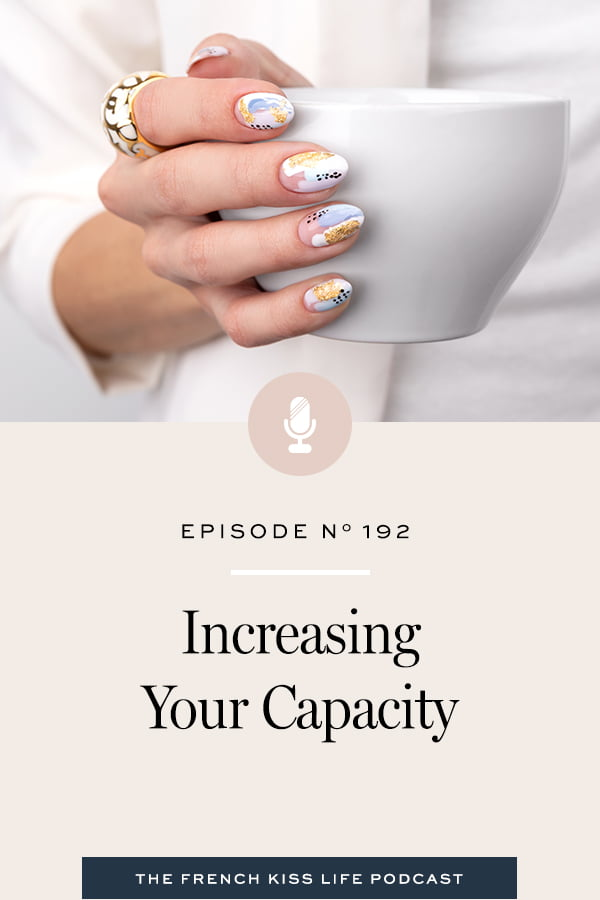 How we self-sabotage when our capacity isn't big enough for our goals and what you can do to increase your capacity.
