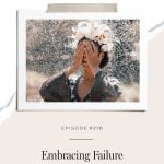 Why embracing failure always increases your chances of succeeding.